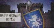 Les Fêtes Médiévales 2019 en région PACA