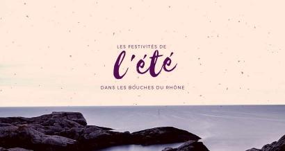 Le programme des Festivités de l'été dans les Bouches du Rhône