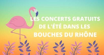 Les concerts gratuits de l'été 2020 dans les Bouches du Rhône