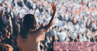 Les festivals de l'été à ne pas manquer en Provence