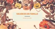 Les vacances de la Toussaint: notre sélection de sorties en famille pour des vacances réussies !