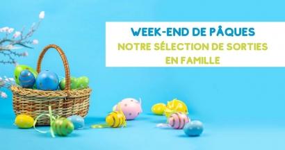 Week-end de Pâques en famille, nos idées de sorties