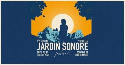 Le festival Jardin Sonore revient du 21 au 24 juillet à Vitrolles, on vous invite !