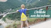 L' Ardèche en famille