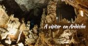 Escapade en Ardèche: Les huit grottes et musées qu'il faut absolument visiter