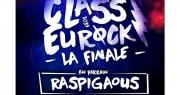 La Finale Class'Euro Rock avec Raspigaous