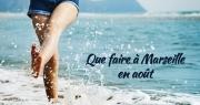 Que faire à Marseille au mois d'août ?