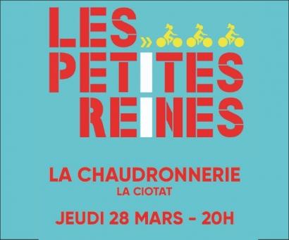 Gagnez vos invitations pour Les petites reines le 28 mars à la Ciotat.