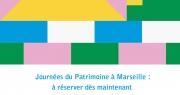 Journées du Patrimoine à Marseille : les visites à réserver dès maintenant