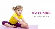 Restons Zen en famille : des ateliers de Yoga pour se relaxer
