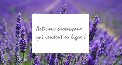 Notre sélection d'artisans made in Provence qui proposent leurs produits en ligne !
