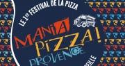 Mania Pizza Provence, le 1er festival 100% Pizza à Marseille