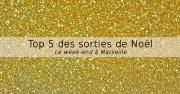 Noël à Marseille: notre top 5 des festivités à faire ce week-end