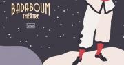 Le Badaboum Théâtre fête ses 30 printemps