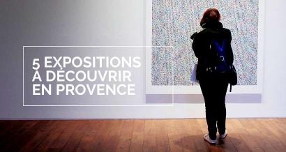 Déconfinement en Provence : 5 expositions à découvrir à compter du 19 mai