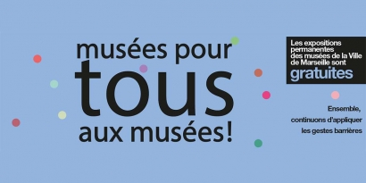 Les musées municipaux de Marseille vous ouvrent gratuitement leurs portes cet été