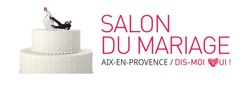 Salon du mariage dis moi oui du 03 10 2015 au 04 10 2015 aix en provence frequence - Salon du mariage aix en provence ...