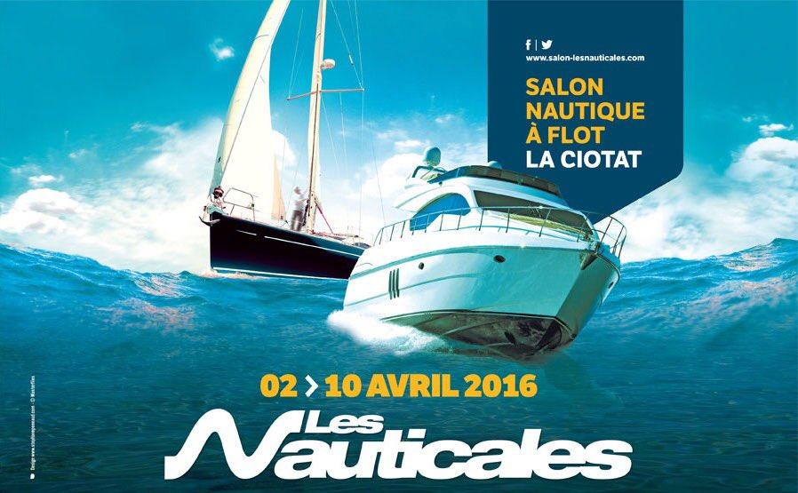 Les nauticales du 02 04 2016 au 10 04 2016 la ciotat frequence - Salon nautique de la ciotat ...