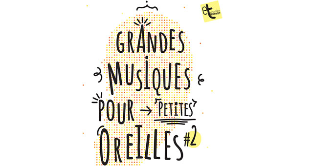 Grandes Musiques pour Petites Oreilles