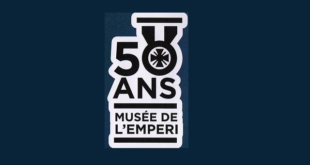 Le Mus�e de l'Emp�ri a 50 ans !