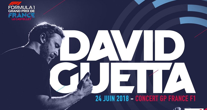 un concert de david guetta pour cl turer le grand prix de france 24 06 2018 le castellet. Black Bedroom Furniture Sets. Home Design Ideas