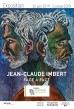 Exposition Jean-Claude Imbert  - 02/07 - 05/01 - Avignon