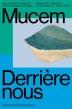 Derrière nous - 20/09 - 05/01 - Marseille