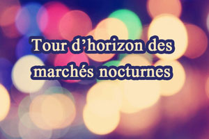 Tour d'horizon des march�s nocturnes de l'�t�