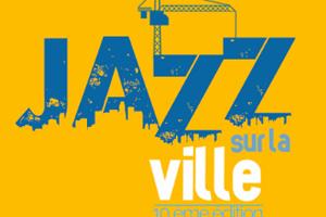 Jazz sur la Ville 2017