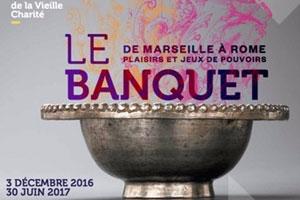 Le banquet de Marseille à Rome, plaisirs et jeux de pouvoirs