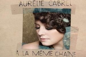 Aurélie Cabrel - A la même chaîne