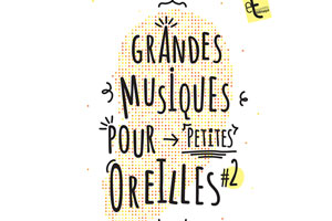 Gagnez vos invitations pour Grandes Musiques pour Petites Oreilles