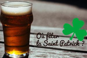Où fêter la Saint Patrick à Marseille ?