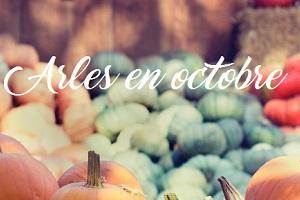 Arles en 10 événements incontournables en octobre !